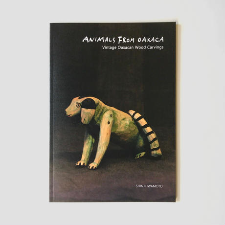 ZINE『ANIMALS FROM OAXACA』
